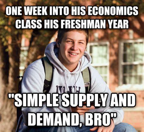 Econ Meme - livememe com college freshman