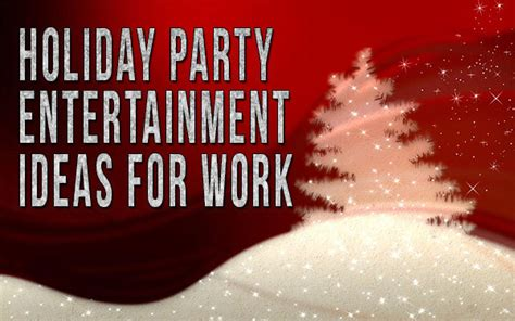 holiday party entertainment ideas for work comedy