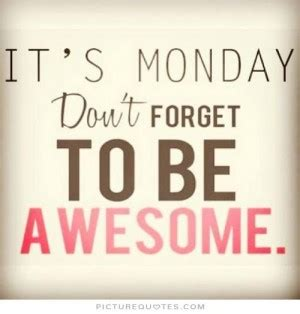 dont forget the small companies great monday quotes quotesgram
