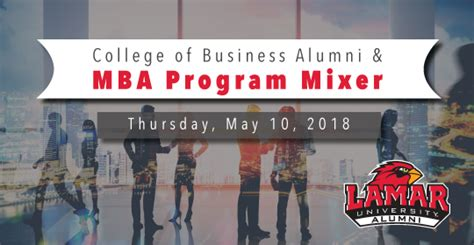 Lamar Mba Program by College Of Business And Mba Program Mixer Lamar