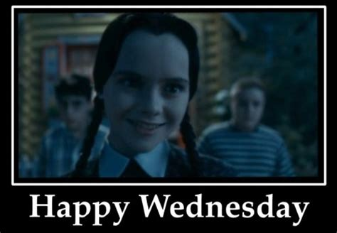 Happy Wednesday Meme - wednesday addams quotes memes quotesgram