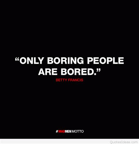 only dull people are b017f6443k quotes people bored