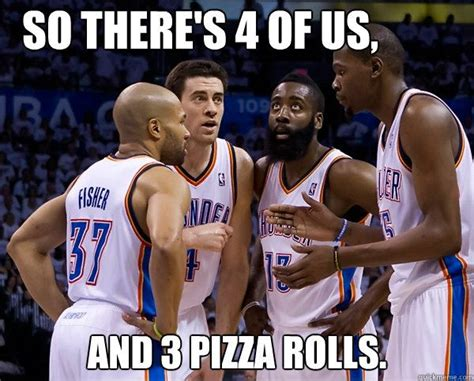 Okc Thunder Memes - nba meme pizza rolls www imgkid com the image kid has it