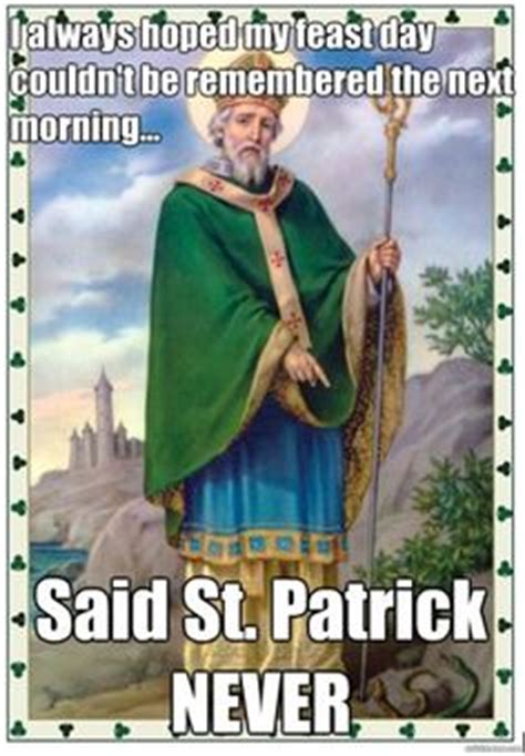 St Patricks Day Memes - 1000 images about memes humor on pinterest catholic