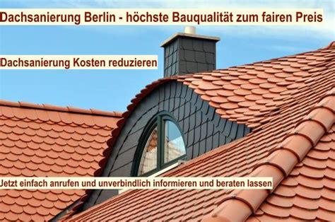 Was Kostet Eine Dachsanierung by Dachsanierung Berlin Dach Sanieren Haus Sanierung