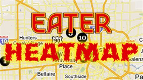houston heat map the eater houston heat map where to eat right now eater