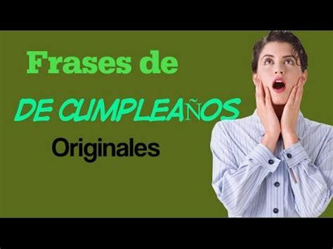 imagenes originales de feliz cumpleaños felicitaciones de cumplea 241 os originales para compartir y