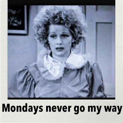 i love lucy memes best 25 monday memes ideas on pinterest funny monday