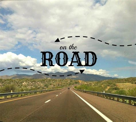 road trip quotes road trip sayings road trip picture
