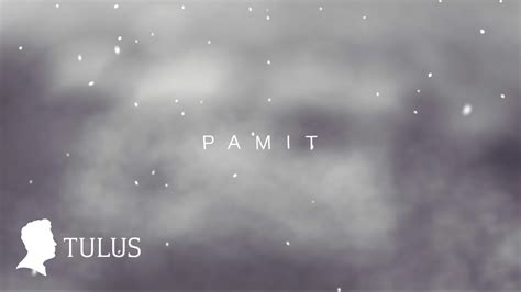 download mp3 tulus pamit tulus pamit official lyric video chords chordify