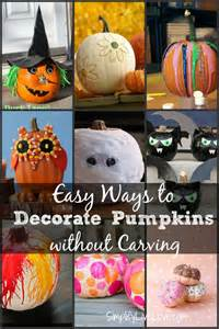 easy ways to decorate pumpkins without carving simplify