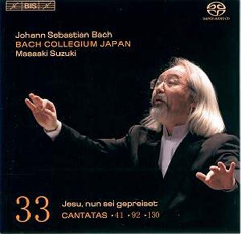 Bach Cantatas Suzuki Bach Cantatas 33 Suzuki Bissacd1541 Tb Classical Cd