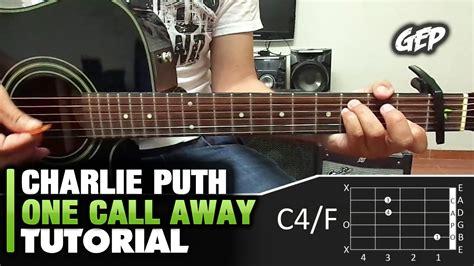 tutorial guitar one call away charlie puth one call away tutorial guitarra ac 250 stica