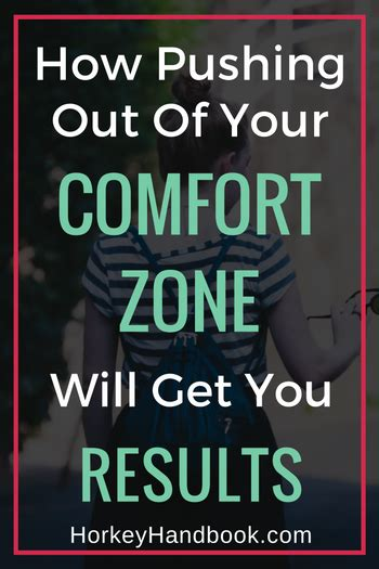 how do i get out of my comfort zone how pushing out of your comfort zone will get you results