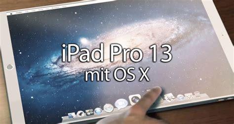 ipad pro ipad mit os  oder macbook mit ios