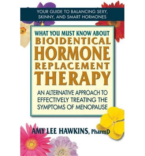 hormone replacement therapy hrt bhrt bioidentical what you must know about bioidentical hormone replacement