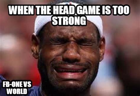 meme creator   head game   strong fb