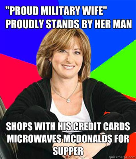Military Wives Meme - quot proud military wife quot proudly stands by her man shops with