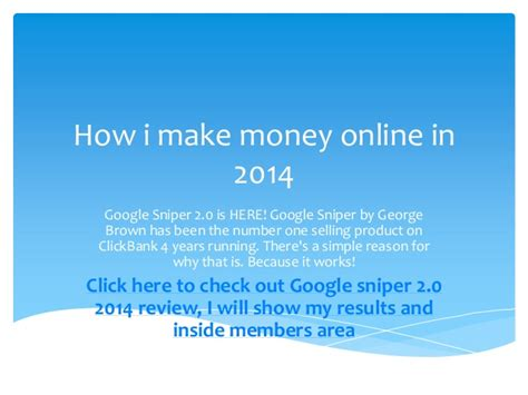 Make Money Online 2014 - how i make money online in 2014 google sniper 2 0 by george brown