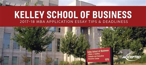 Business School Mba Deadlines by Kelley Mba Application Essays