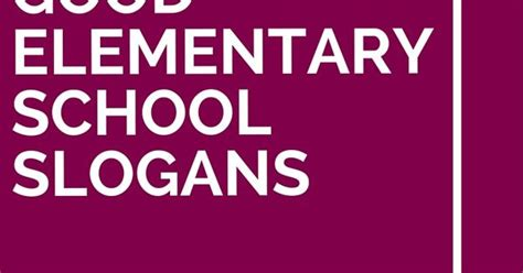 education theme slogan 41 good elementary school slogans and taglines school