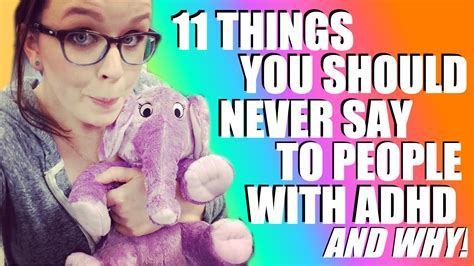 11 Things To Never Tell Your by 11 Things You Should Never Say To With Adhd And Why