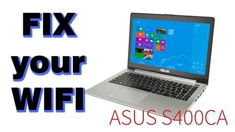 Asus Laptop Wireless Problem tutorial fix wifi problems on asus s400ca intermittent and poor connection quality