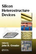 sige and si strained layer epitaxy for silicon heterostructure devices books dr d cressler