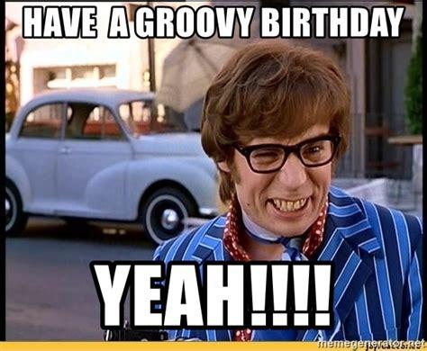 powers meme generator a groovy birthday yeah powers birthday