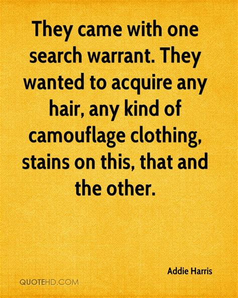 Wants And Warrants Search Addie Harris Quotes Quotehd