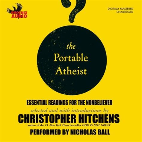 the portable atheist essential readings from amazon newly the portable atheist essential readings for the nonbeliever audiobook christopher hitchens