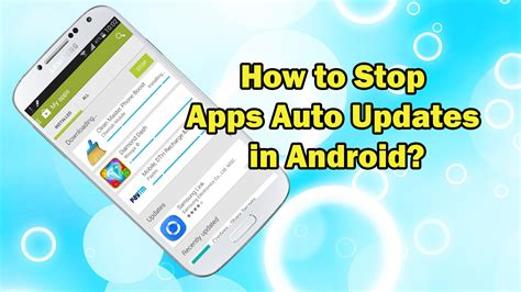 how to stop a on android how to stop apps auto updates in android phones computer era