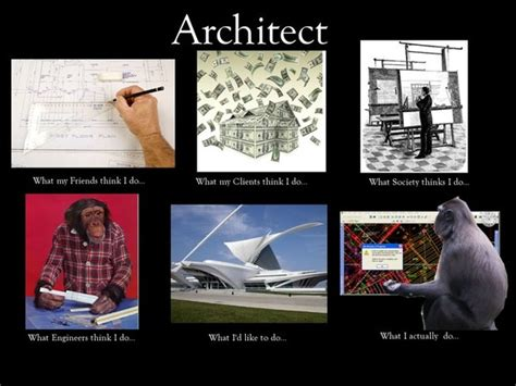 Architect Meme - what people think i do funnies tradesman4u com construction blog