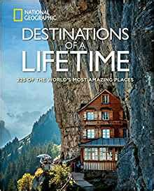 1426215649 destinations of a lifetime of destinations of a lifetime 225 of the world s most