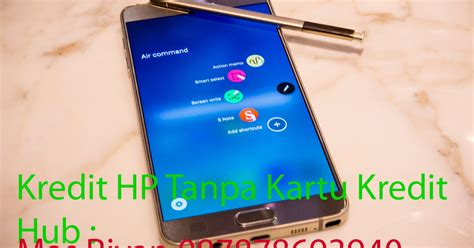 Handphone Samsung Note 7 kredit galaxy note 7 tanpa kartu kredit kredit hp tanpa kartu kredit proses cepat