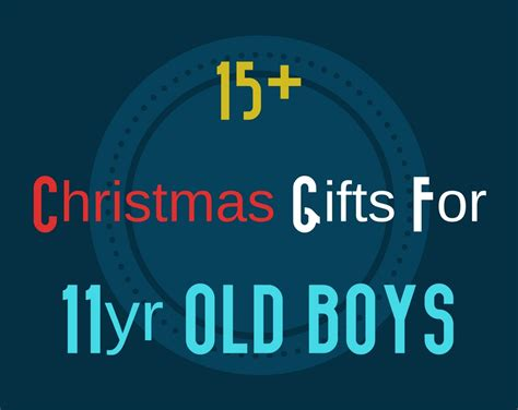 15 unique christmas gift ideas for 11 year old boy