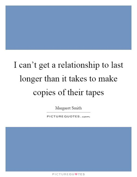can t last long in bed margaret smith quotes sayings 4 quotations