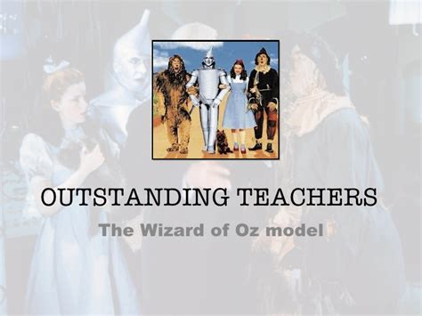 The Wizard Of Oz Model Of The Outstanding Teacher Wizard Of Oz Powerpoint Template