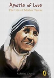 mother teresa authorized biography navin chawla apostle of love the life of mother teresa by rukmini