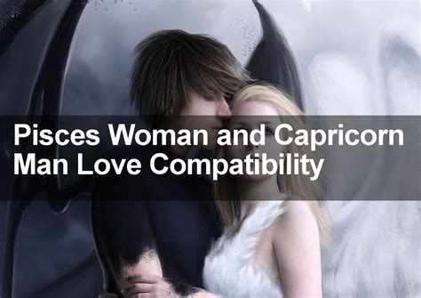 pisces woman capricorn man love sexual marriage