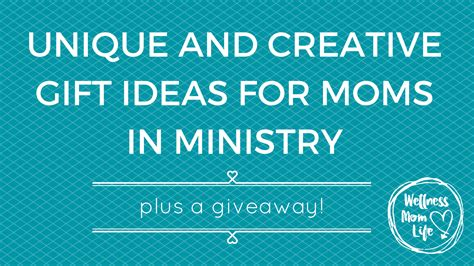 Giveaways For Moms - unique creative gift ideas for moms in ministry giveaway ended wellnessmomlife