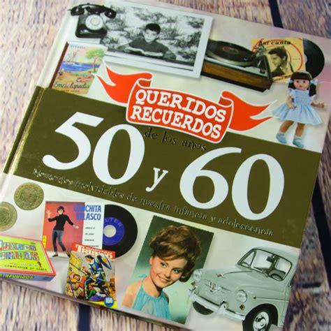 descargar el libro de los 50 anos de forges libro de texto gratis libro queridos recuerdos de los a 241 os 50 y 60