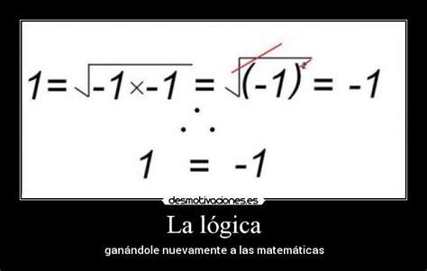 imagenes logica matematica la l 243 gica desmotivaciones