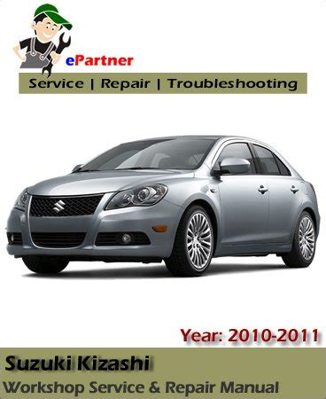 suzuki kizashi 2010 2011 service repair manual download download suzuki kizashi service repair manual 2010 2011 automotive service repair manual