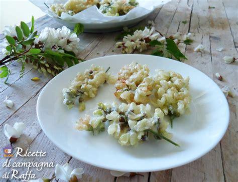 ricette con fiori di acacia ricerca ricette con fritti di fiori di acacia