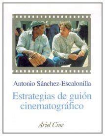 libro estrategias de guin cinematogrfico leer libro estrategias del gui 243 n cinematogr 225 fico descargar libroslandia