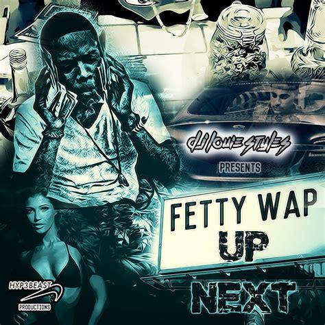 download mp3 free trap queen fetty wap dj louie styles presents fetty wap up next
