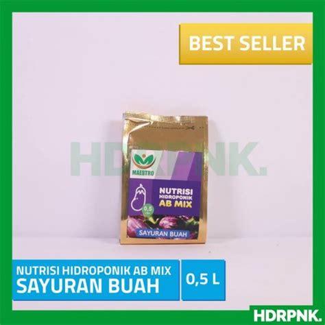 Nutrisi Hidroponik Ab Mix Buah jual nutrisi hidroponik ab mix sayuran daun 0 5 l
