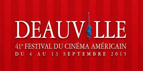 festival film fiksi 2015 41e 233 dition du festival du cin 233 ma am 233 ricain de deauville 2015