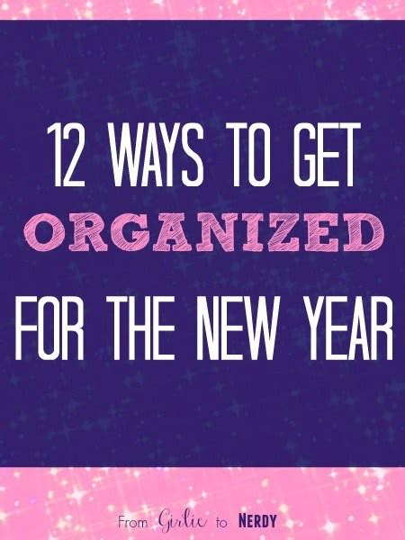 helping your kids get organized this new year 12 ways to get organized for the new year from girlie to